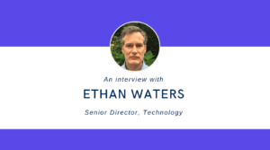 Ethan Waters - Senior Director, Technology