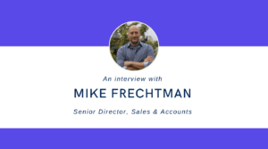 Mike Frechtman - Senior Director, Sales & Accounts