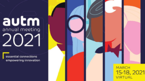 AUTM Annual Meeting March 15 – 18, 2021